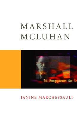 Marshall McLuhan - Marchessault, Janine