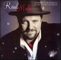 Marshmallow World and Other Holiday Favorites - Raul Malo