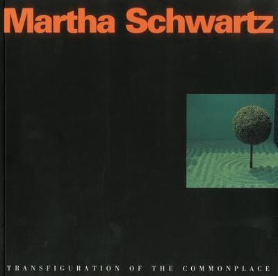 Martha Schwartz - Meyer, Elizabeth, and Schwartz, Martha, and Landecker, Heidi (Editor)