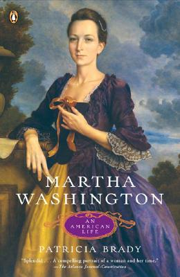 Martha Washington: An American Life - Brady, Patricia