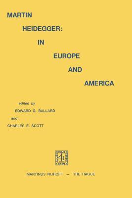 Martin Heidegger: In Europe and America - Ballard, E G (Editor)