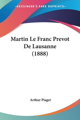 Martin Le Franc Prevot de Lausanne (1888) - Piaget, Arthur