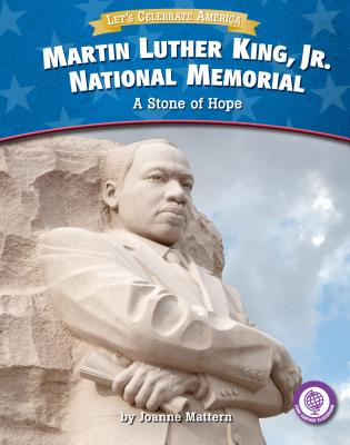 Martin Luther King, Jr. National Memorial: A Stone of Hope - Mattern, Joanne