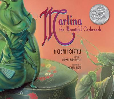 Martina the Beautiful Cockroach: A Cuban Folktale - Deedy, Carmen Agra