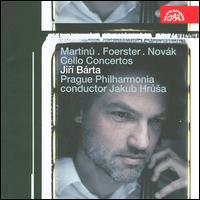 Martinu, Foerster, Novák: Cello Concertos - Jiri Barta (cello); Prague Philharmonia; Jakub Hrusa (conductor)