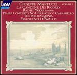 Martucci: La Canzone Dei Recordi; Piano Concerto No. 1
