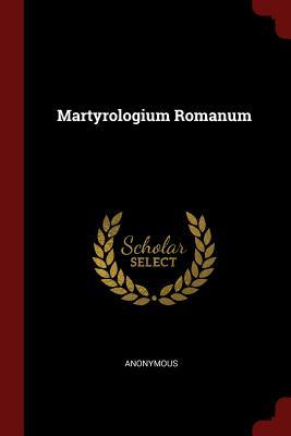 Martyrologium Romanum - Anonymous