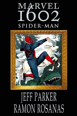 Marvel 1602 - Parker, Jeff, and Paniccia, Mark (Editor)