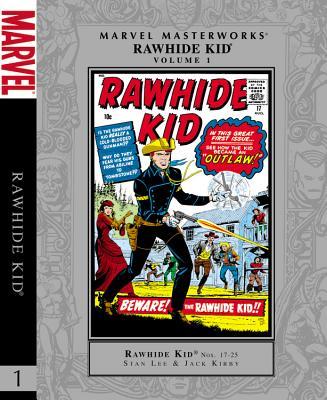 Marvel Masterworks: Rawhide Kid Volume 1 - Lee, Stan, and Kirby, Jack (Artist), and Heck, Don (Artist)
