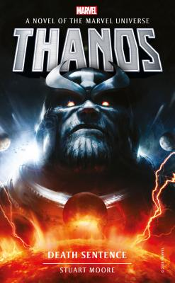 Marvel novels - Thanos: Death Sentence - Moore, Stuart
