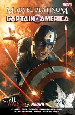Marvel Platinum: The Definitive Captain America Redux -