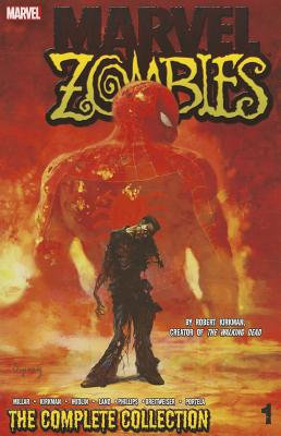 Marvel Zombies, Volume 1: The Complete Collection - Millar, Mark (Text by), and Kirkman, Robert (Text by), and Hudlin, Reginald (Text by)