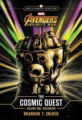 Marvel's Avengers: Infinity War: The Cosmic Quest Volume One: Beginning - Snider, Brandon T