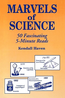 Marvels of Science: 50 Fascinating 5-Minute Reads - Haven, Kendall