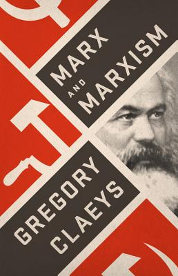 Marx and Marxism - Claeys, Gregory, Professor