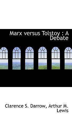 Marx Versus Tolstoy: A Debate - Darrow, Clarence S