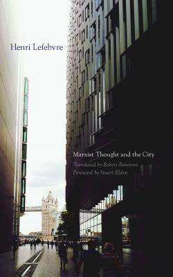 Marxist Thought and the City - Lefebvre, Henri, Professor, and Bononno, Robert (Translated by)