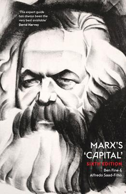 Marx's 'Capital' - Sixth Edition - Fine, Ben, and Saad-Filho, Alfredo