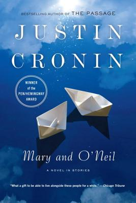 Mary and O'Neil: A Novel in Stories - Cronin, Justin