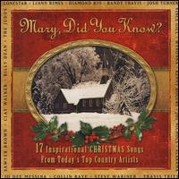Mary, Did You Know?: 17 Inspirational Christmas Songs From Today's Top Country Artists - Various Artists
