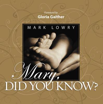 Mary Did You Know? - Lowry, Mark
