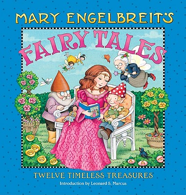 Mary Engelbreit's Fairy Tales: Twelve Timeless Treasures -