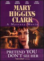 Mary Higgins Clark: Pretend You Don't See Her
