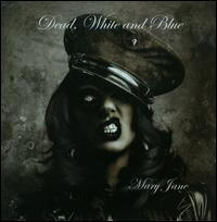 Mary Jane - Dead, White and Blue