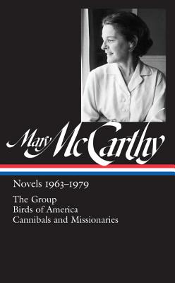 Mary Mccarthy: Novels 1963-1979: The Library of America #291 - McCarthy, Mary, and Mallon, Thomas (Editor)