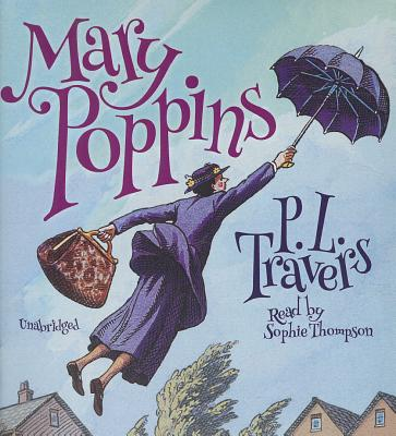 Mary Poppins - Travers, P L, Dr., and Thompson, Sophie (Read by)