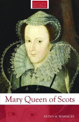 Mary Queen of Scots - Warnicke, Retha M