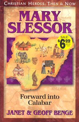 Mary Slessor: Forward Into Calabar - Benge, Janet, and Benge, Geoff, and Publishing, Ywam