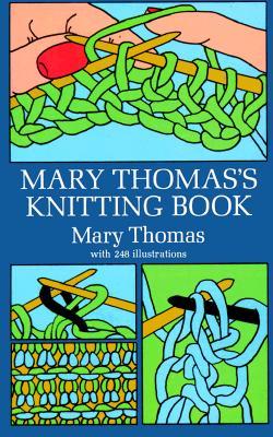 Mary Thomas's Knitting Book - Thomas, Mary