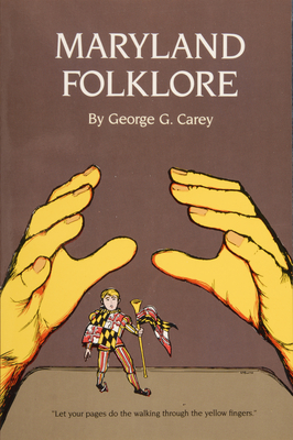 Maryland Folklore - Carey, George G.