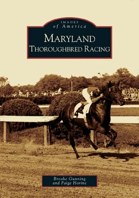 Maryland Thoroughbred Racing - Gunning, Brooke, and Horine, Paige