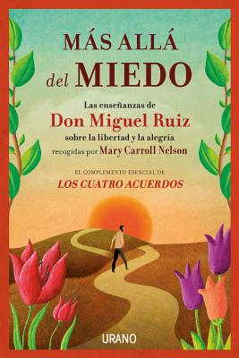 Mas Alla del Miedo - Ruiz, Don Miguel, and Nelson, Mary Carroll