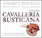 "Mascagni: Cavaleria Rusticana - Andrea Bocelli (vocals); Elena Belfiore (vocals); Enkelejda Shkosa (vocals); Paoletta Marrocu (vocals); Salvatrice Rafisardo (vocals); Stefano Antonucci (vocals); Coro del Teatro Massimo ""Bellini"" Catania (choir, chorus)"