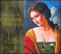 Mascagni: Cavalleria Rusticana - Franco Corelli (vocals); Gabriella Carturan (vocals); Giangiacomo Guelfi (vocals); Giulietta Simionato (vocals);...