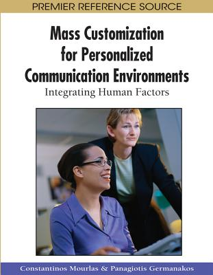 Mass Customization for Personalized Communication Environments: Integrating Human Factors - Mourlas, Constantinos