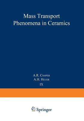 Mass Transport Phenomena in Ceramics - Cooper, A (Editor)