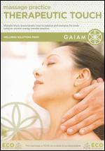 Massage Practice: Therapeutic Touch