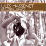 Massenet: Eve (Mysterium in 3 Parts)