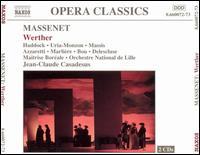 Massenet: Werther - Beatrice Uria-Monzon (mezzo-soprano); David Roubaud (tenor); Jaël Azzaretti (soprano); Jean Delescluse (tenor);...
