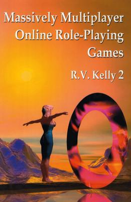 Massively Multiplayer Online Role-Playing Games: The People, the Addiction and the Playing Experience - Kelly 2, R V