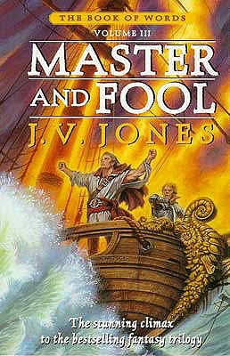 Master And Fool: Book 3 of the Book of Words - Jones, J. V.