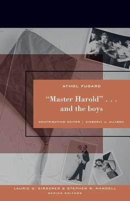 Master Harold and the Boys - Fugard, Athol, and Kirszner, Laurie G, Professor, and Mandell, Stephen R, Professor
