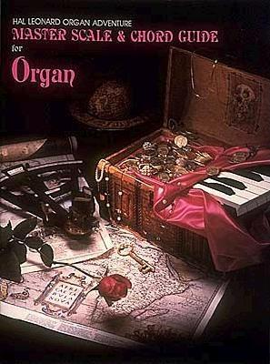 Master Scale and Chord Guide for Organ Adventure - Hal Leonard Publishing Corporation (Creator)