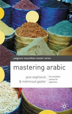 Mastering Arabic - Wightwick, Jane