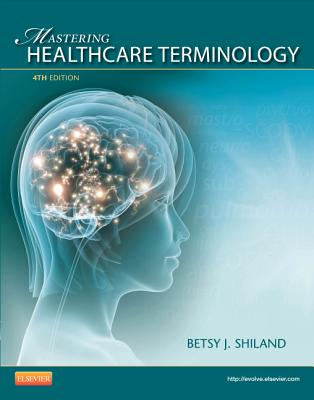 Mastering Healthcare Terminology - Spiral Bound - Shiland, Betsy J, MS, Rhia, Cpc, Cphq