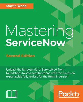 Mastering ServiceNow - - Wood, Martin